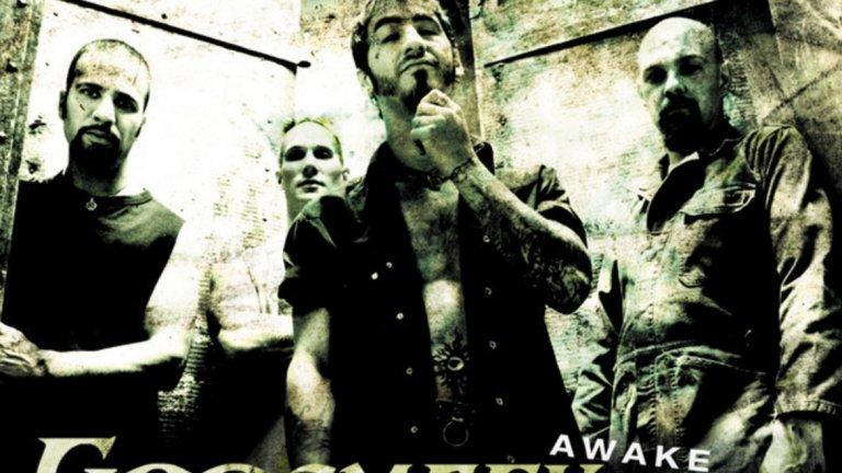 Godsmack - Awake  Макар и засенчена от култовата I Stand Alone (появила се няколко години по-късно) Awake продължава да е сред най-известните песни на Godsmack. Тя е част от втория албум на бандата, също наречен Awake. Парчето има типичния за бандата тежък груув звук и мрачен затворнически клип, които са идеални за всяка бурна тийнейджърска душа, търсеща да покаже своя бунт.