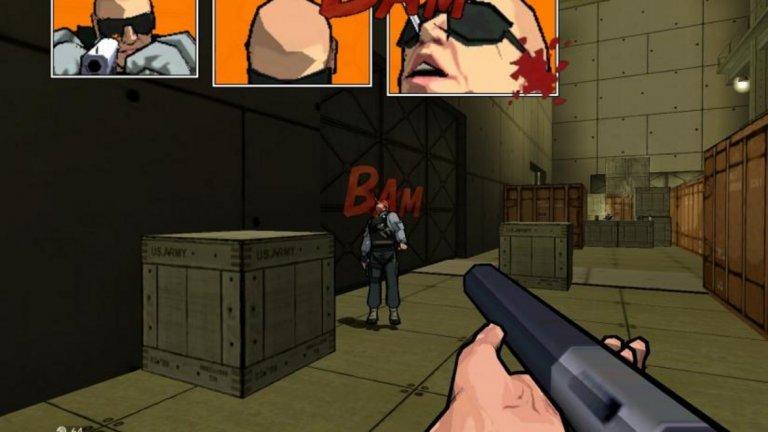 XIII  Шутърът XIII е базиран на белгийска комикс поредица, излизала в периода 1997-2001 г. За да бъде абсолютно автентична като атмосфера и сюжет, при разработването на играта като консултанти участват и създателите на комикса. А за да се засили комикс ефектът се ползва така нареченият shader render, който намалява цветовете и обединява подобните сред тях. Като краен резултат се получава метод, известен като toon shader, който пресъздава перфектен анимационен стил. Така детайлността на графиката не е максимална и се пести компютърна мощ, но и потапянето в оригиналната история е 100-процентово. А и самата идея за комиксова визия е просто брилянтно изпълнена. Когато стреляте, на екрана излизат надписи TA-TA-TA, когато някой ходи се изписва ТАР-ТАР, когато натиснете бутон, това се визуализира с буквите CLICK.