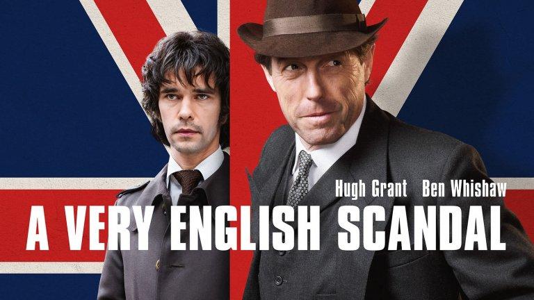 """""""Един много английски скандал"""" (А Very English Scandal) Еволюцията на Хю Грант ни допада - с напредването на възрастта му образа на лице от романтичните комедии остана на заден план и той си позволява по-сериозни роли. Трите епизода на A Very English Scandal разказват за възхода и упадъка на кариерата на британския депутат Джеръми Торп (Грант). Причина за второто е връзката с младия му любовник Норман, последствията от която се превръщат в заплаха за умелия политик заради консервативното мислене във Великобритания. Сериалът, който можете да гледате в Amazon Prime, не е лишен от хумор, въпреки че разглежда сериозни теми за британската политика и британското общество."""