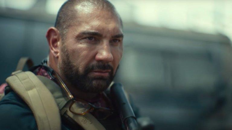"""Army of the Dead Кога: 21 май Къде: Netflix  Режисьорът Зак Снайдър (""""Мъж от стомана"""", """"Лигата на справедливостта"""") предлага един по-екшън ориентиран поглед към зомби жанра. Скот Уард (Дейв Батиста) е пенсионирал се наемник, който получава изкушаващо предложение - заедно със свой екип да проникне в руините на контролирания от зомбита Лас Вегас и да измъкне огромно количество пари от трезор. Екипът успява да влезе в някогашния Град на греха, но ще успее ли да се измъкне от там - това ще разберем от този обирджийски екшън, гарниран с много зомбита и характерните за Снайдър сцени на забавен каданс."""