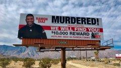 """""""Рамон Диас е убит. Уважаеми заподозрени, ще ви намерим! Награда от 10 хиляди долара за всеки, който се обади на горещата линия и даде достоверна информация"""", гласи написаното на билборда."""