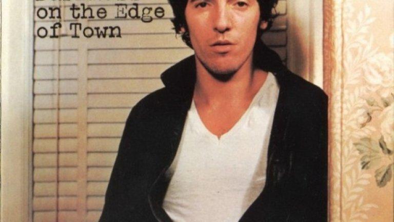 Bruce Springsteen – Darkness on the Edge of Town (1978)  Самият Спрингстийн разказва: Когато видях снимката, си казах: Да, това е човекът от песните. Исках да личи моята същност.
