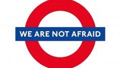 """""""Любезно напомняме на всички терористи, че това е Лондон"""""""