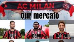 Феновете на Милан са изключително доволни от трансферното лято досега. Е, с малки изключения...