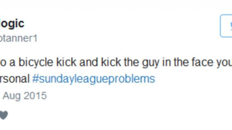 Много телевизия. Гледаш Ла Лига, а после се опитваш да правиш задна ножица като Роналдо. Но разбиваш носа на съперник и следва бой.