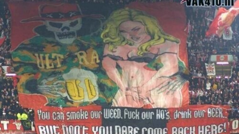 """Феновете на Аякс: """"Може да пушите тревата ни, да е*ете к**вите ни, да пиете бирата ни... но не смейте никога повече да се връщате тук"""""""